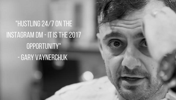 Hustling 247 on the Instagram DM - it is the 2017 opportunity- Gary Vaynerchuk (2)